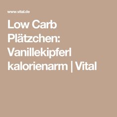 Low Carb Plätzchen: Vanillekipferl kalorienarm   Vital