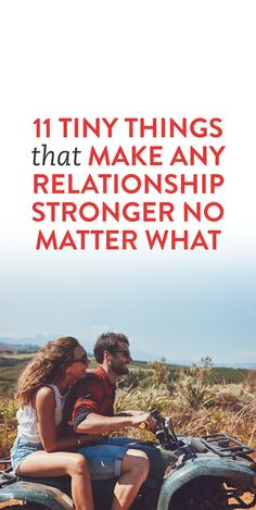 11 Tiny Things That Make Any Relationship Stronger No Matter What
