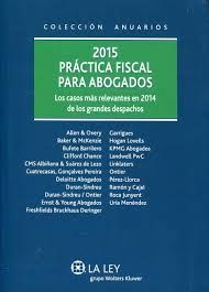 Práctica fiscal para abogados: los casos más relevantes en 2014 de los grandes despachos: Allen & Overy. 2015