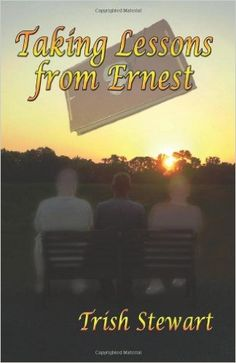 Taking Lessons From Ernest: Trish Stewart: 9781927044179: Amazon.com: Books