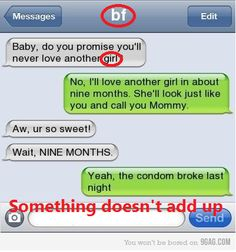No actually I think I get it okay so the first txt is the girlfriend and then the boyfriend texts and is basically saying that she is going to get pregnant and have a girl and he he is saying that he will love the baby girl it's that or I don't fucking know!?!? :)