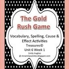 This pack is used to supplement Unit 6 Lesson 1 of Treasures story The Gold Rush Game.The unit includes:  Comprehension Component Cause & Ef...