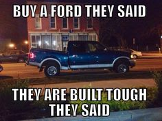 Buy a Ford they said..
