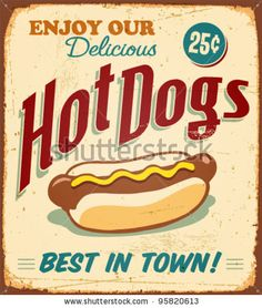 Vintage Hot Dogs Metal Sign - Vector EPS10. Grunge effects can be easily removed. by Callahan, via Shutterstock