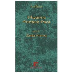 """Zeița Mamă -volumul doi  al trilogiei """"Dhyanna Prințesa Dacă"""" de Paul Buică, din Colecția Dhyanna . Books, Libros, Book, Book Illustrations, Libri"""