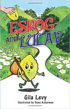 Esrog And Lulav: Gila Levy, Dena Ackerman: 9781534712805: Amazon.com: Books