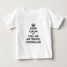 #Keep Calm and Call an Air Traffic Controller Baby T-Shirt - #keepcalm