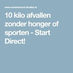 10 kilo afvallen zonder honger of sporten - Start Direct!