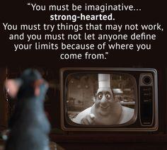 Wisdom from Auguste Gusteau Walt Disney Inspirational Quotes, Disney Dream Quotes, Beautiful Disney Quotes, Inspirational Lines, Amazing Quotes, Best Quotes, Motivational, Ratatouille Disney, Ratatouille Quotes