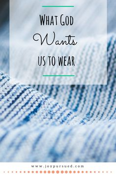 Have you ever thought about asking God to clothe you each day? This post…