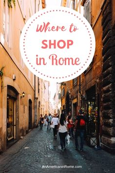 The Best Shopping Streets in Rome - An American in Rome - From major chains to one-of-a-kind boutiques, here is where to shop in Rome. The helpful guide give - European Vacation, Italy Vacation, European Travel, Italy Trip, Shopping In Italy, Shopping Street, Shopping Places, Shopping Travel, Rome Travel
