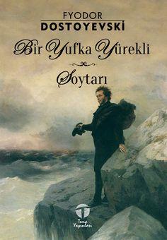 Bir Yufka Yürekli - Soytarı, Fyodor Dostoyevski, Tema Yayınları