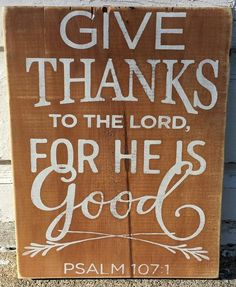 """9"""" x 12"""" wooden sign Psalm 107:1 scripture reads: """"Give thanks to the Lord, for He is good."""" Rustic home decor, perfect for a kitchen or dining room. Gratitude."""