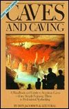 Caves And Caving : A Handbook and Guide to American Cave - Don Jacobson