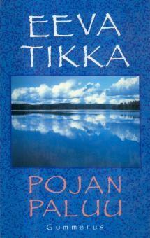 Eeva Tikka: Pojan paluu   Kirjasampo.fi - kirjallisuuden kotisivu