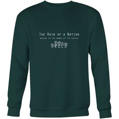 The Ruin of a Nation Begins in the Homes of its People - Unisex Sweatshirt