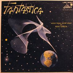"Russ Garcia ""Fantastica Music From Outer Space"", 1959 Liberty record album cover"