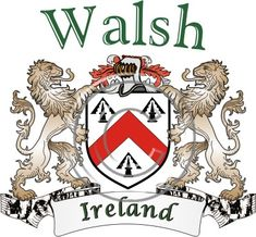 Walsh coat of arms. Irish coat of arms for the surname Walsh from Ireland. View your coat of arms at http://www.theirishrose.com/#top_banner or view the Walsh Family History page at http://www.theirishrose.com/pages.php?pageid=43