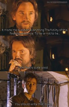 Doctor & Shakespeare. You should write that down lol. David Tennant.