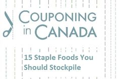 15 Staple Food Items You Should Stockpile   Couponing in Canada