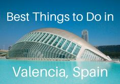 A complete guide to Valencia, Spain, including thebest things to do, where to eat and where to stay.