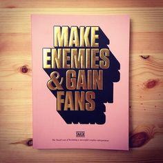 Make Enemies & Gain Fans by Snask