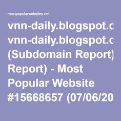 vnn-daily.blogspot.com (Subdomain Report) - Most Popular Website #15668657 (07/06/2016)
