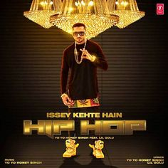 Issey Kehte Hain Hip Hopsong sung by Yo Yo Honey Singh featuring Lil Golu while lyrics are penned by Yo Yo Honey Singh & Lil Golu Hip Hop Lyrics, Song Lyrics, Hip Hop Singers, World Music Day, Yo Yo Honey Singh, Hindi Movies Online, Mp3 Song Download, Latest Movies, News Songs