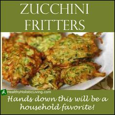 Zucchini Fritters If you've never had the chance to try zucchini fritters then this recipe is for you! These fritters are unbelievably easy to make, low calorie, and the perfect way to sneak...