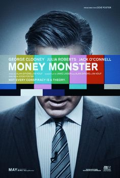 The poster for Jodie Foster's Money Monster with George Clooney, Julia Roberts, and Jack O'Connell. See the trailer. Jodie Foster, Movie Z, Hd Movies, Movie Scene, Movies Online, Movies 2019, Action Movies, Bryan Cranston, Martin Scorsese