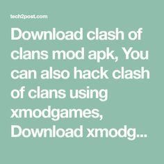 Download clash of clans mod apk, You can also hack clash of clans using xmodgames, Download xmodgames apk latest version and crack coc