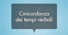 Impariamo l'italiano: Concordanza dei tempi verbali