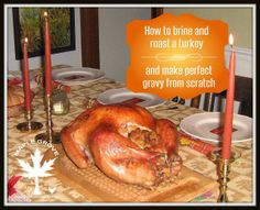 Maple Grove: How to Brine and Roast a Turkey and Make Perfect Gravy