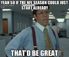 Is it NFL time yet?