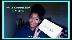 Daily Goodie Box Unboxing  | May  2017
