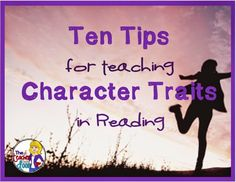 Read about lots of great ideas to help you teach character traits in reading.