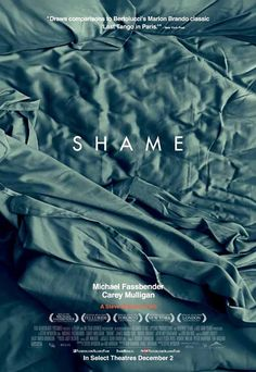 """Shame"". This was a very gripping film - sad and disturbing. Great directing and cinematography, awesome actors."