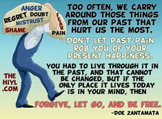 letting go of the past quotes | ... those things from our past that hurt us the most don t let past pain