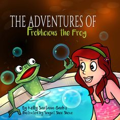 The Adventures of Froblicious the Frog by Kelly Santana-Banks for Read Across America