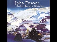 """Christmas for Cowboys"" by John Denver from Album Rocky Mountain Christmas - YouTube"