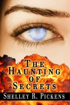 The Haunting of Secrets by Shelley R. Pickens *Real teenagers VS Fiction teenagers