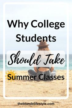 Summer doesn't sound like the most fun to take college classes, but it can be the best time to get ahead in school for multiple reasons. Whether you're wanting to graduate early or just get a few more credits under your belt, here are some reasons you should take summer classes --theblondelifestyle.com