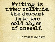 Writing is utter solitude... #quotes #authors #writers