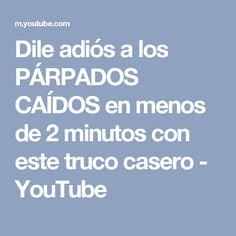 Dile adiós a los PÁRPADOS CAÍDOS en menos de 2 minutos con este truco casero - YouTube