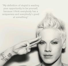 Pink quote. I love this quote and pic of her because (her hand) reminds me of the Hunger Games <3 <3