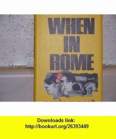 WHEN IN ROME (9780600871422) Ngaio Marsh , ISBN-10: 0600771423  , ISBN-13: 978-0600871422 , ASIN: 0600871428 , tutorials , pdf , ebook , torrent , downloads , rapidshare , filesonic , hotfile , megaupload , fileserve