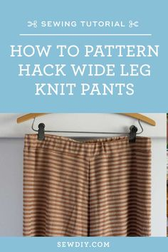 How to hack the Summer Sweatsuit into Wide Leg Knit Pants by Sew DIY Knit Pants, Knit Shorts, Sewing Tutorials, Sewing Patterns, La Fashion District, Big Design, Box Tops, Some Body, Fashion Joggers