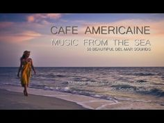 Cafe Americaine - music from the sea (Full Album) HD, 4+ Hours, Cafe Del...