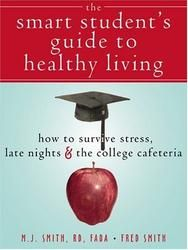 The Smart Students Guide to Healthy Dorm Living: How to Survive Stress, Late Nights, and the Colleg  $11.03