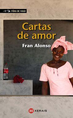 «Cartas de amor», de Fran Alonso (Xerais, 2006). Portada da 7ª e 8ª edición (Xerais, 2014, 2015). Colección Fóra de Xogo. http://www.xerais.gal/libro.php?id=1447993